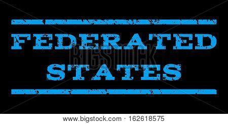 Federated States watermark stamp. Text tag between horizontal parallel lines with grunge design style. Rubber seal stamp with scratched texture. Vector blue color ink imprint on a black background.