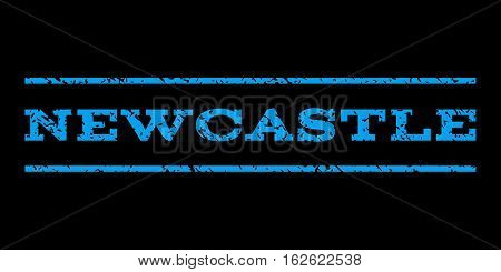 Newcastle watermark stamp. Text tag between horizontal parallel lines with grunge design style. Rubber seal stamp with dust texture. Vector blue color ink imprint on a black background.