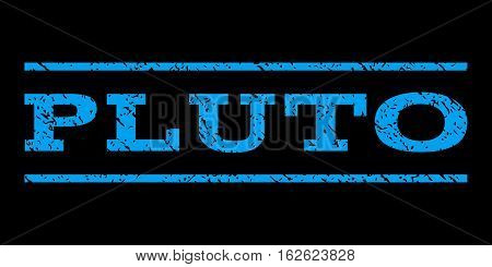 Pluto watermark stamp. Text tag between horizontal parallel lines with grunge design style. Rubber seal stamp with scratched texture. Vector blue color ink imprint on a black background.