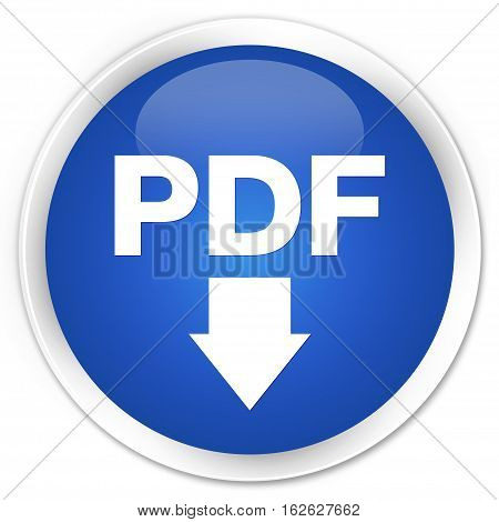 Pdf Download Icon Premium Blue Round Button