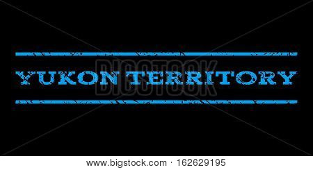 Yukon Territory watermark stamp. Text caption between horizontal parallel lines with grunge design style. Rubber seal stamp with scratched texture. Vector blue color ink imprint on a black background.