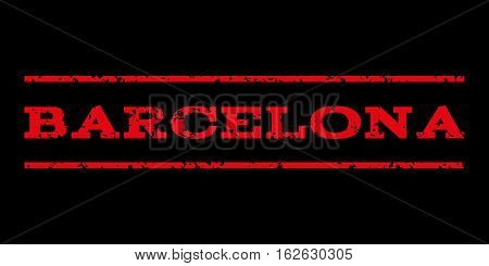 Barcelona watermark stamp. Text tag between horizontal parallel lines with grunge design style. Rubber seal stamp with unclean texture. Vector red color ink imprint on a black background.