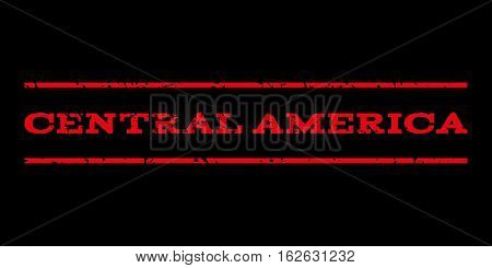 Central America watermark stamp. Text tag between horizontal parallel lines with grunge design style. Rubber seal stamp with dust texture. Vector red color ink imprint on a black background.