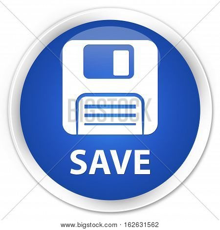 Save (floppy Disk Icon) Premium Blue Round Button