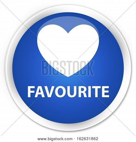 Favourite (heart Icon) Premium Blue Round Button