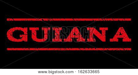 Guiana watermark stamp. Text tag between horizontal parallel lines with grunge design style. Rubber seal stamp with unclean texture. Vector red color ink imprint on a black background.