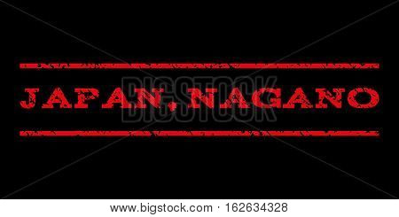 Japan, Nagano watermark stamp. Text tag between horizontal parallel lines with grunge design style. Rubber seal stamp with unclean texture. Vector red color ink imprint on a black background.