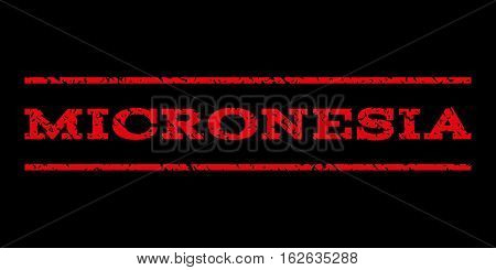 Micronesia watermark stamp. Text tag between horizontal parallel lines with grunge design style. Rubber seal stamp with unclean texture. Vector red color ink imprint on a black background.