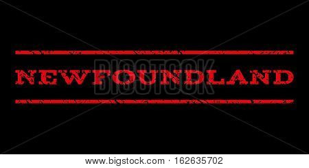 Newfoundland watermark stamp. Text caption between horizontal parallel lines with grunge design style. Rubber seal stamp with unclean texture. Vector red color ink imprint on a black background.