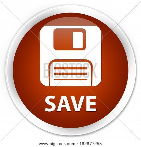 Save (floppy Disk Icon) Premium Brown Round Button