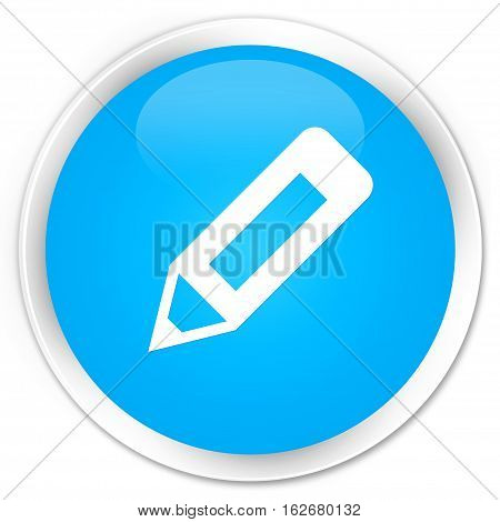 Pencil Icon Premium Cyan Blue Round Button