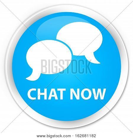 Chat Now Premium Cyan Blue Round Button