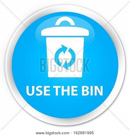 Use The Bin Premium Cyan Blue Round Button