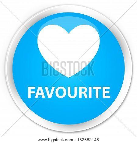 Favourite (heart Icon) Premium Cyan Blue Round Button