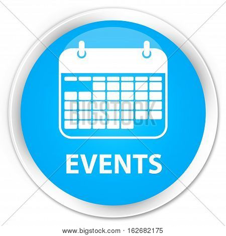 Events (calendar Icon) Premium Cyan Blue Round Button