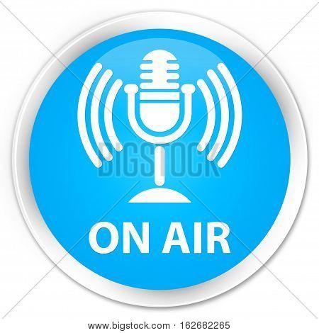 On Air (mic Icon) Premium Cyan Blue Round Button
