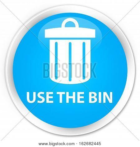 Use The Bin (trash Icon) Premium Cyan Blue Round Button
