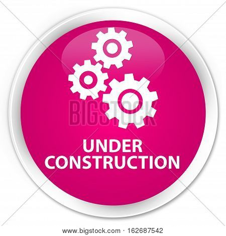 Under Construction (gears Icon) Premium Pink Round Button