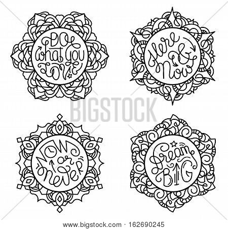 Motivational lettering phrases in round frames of stained glass. Inspiring quotes in circles. Do what you love. Now or never. Here and now. Dream big. Coloring page
