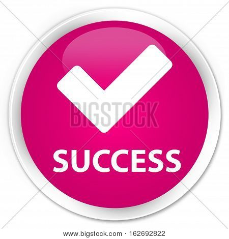 Success (validate Icon) Premium Pink Round Button