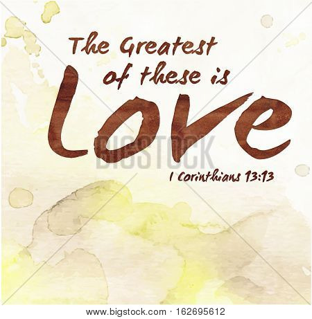 The Greatest of These is Love on Gold Painted Photoshop Watercolor background from 1 Corinthians 13:13
