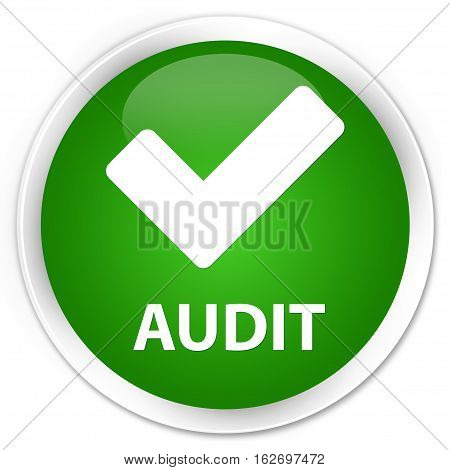 Audit (validate Icon) Premium Green Round Button