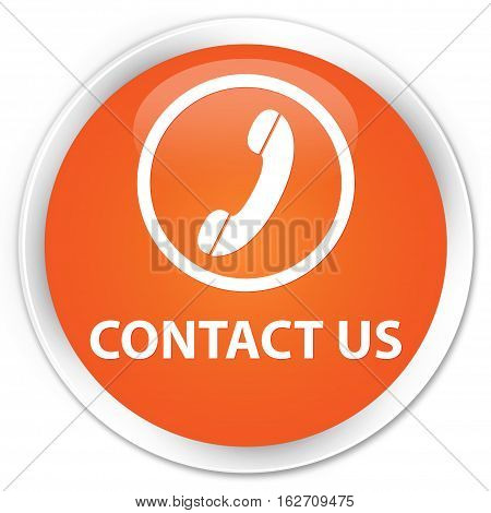 Contact Us (phone Icon Round Border) Premium Orange Round Button