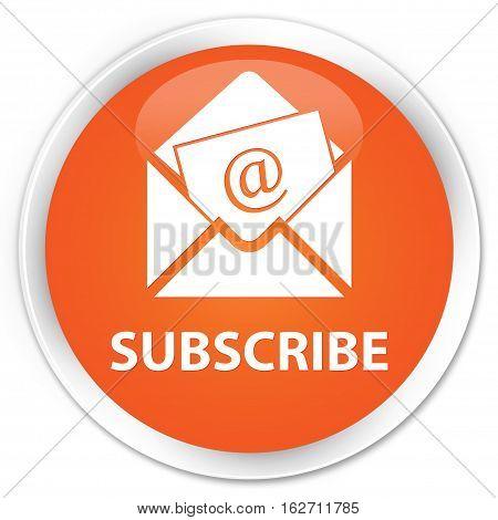 Subscribe (newsletter Email Icon) Premium Orange Round Button