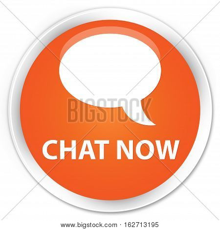 Chat Now Premium Orange Round Button