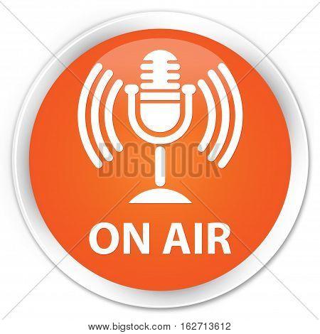 On Air (mic Icon) Premium Orange Round Button