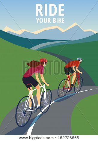 Pair of cyclists riding on the road near the hills and mountains. Including Ride your bike title. Fast road biker. Editable vector illustration.