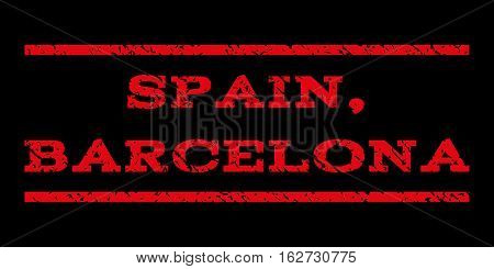 Spain, Barcelona watermark stamp. Text caption between horizontal parallel lines with grunge design style. Rubber seal stamp with dirty texture. Vector red color ink imprint on a black background.