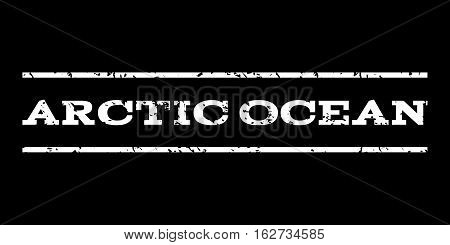 Arctic Ocean watermark stamp. Text caption between horizontal parallel lines with grunge design style. Rubber seal stamp with scratched texture. Vector white color ink imprint on a black background.