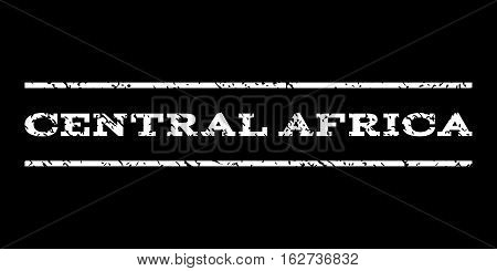 Central Africa watermark stamp. Text caption between horizontal parallel lines with grunge design style. Rubber seal stamp with dirty texture. Vector white color ink imprint on a black background.