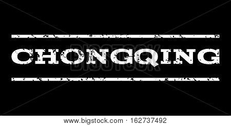 Chongqing watermark stamp. Text caption between horizontal parallel lines with grunge design style. Rubber seal stamp with dust texture. Vector white color ink imprint on a black background.