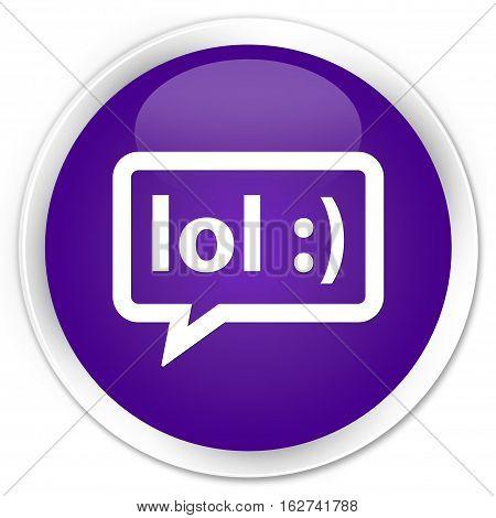 Lol Bubble Icon Premium Purple Round Button