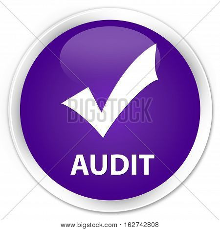 Audit (validate Icon) Premium Purple Round Button