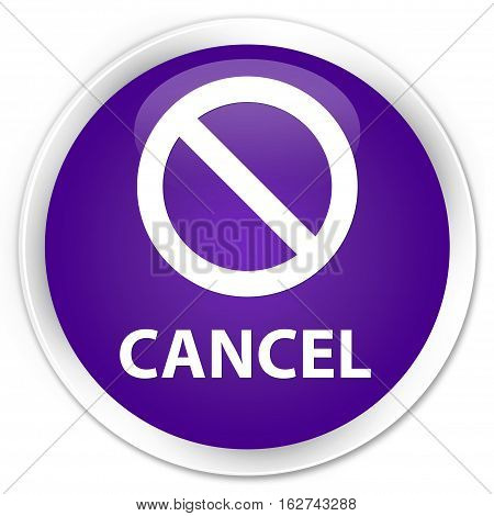 Cancel (prohibition Sign Icon) Premium Purple Round Button