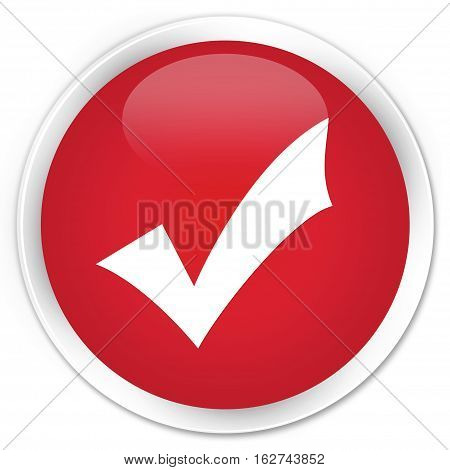 Validation Icon Premium Red Round Button