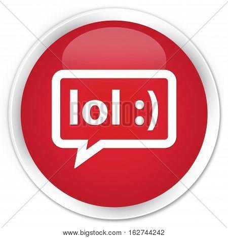 Lol Bubble Icon Premium Red Round Button