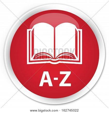 A-z (book Icon) Premium Red Round Button
