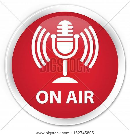On Air (mic Icon) Premium Red Round Button