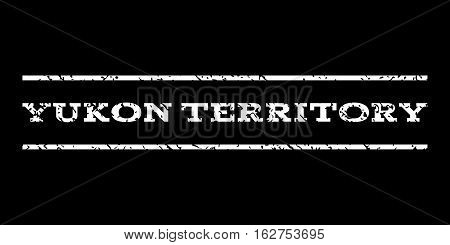 Yukon Territory watermark stamp. Text caption between horizontal parallel lines with grunge design style. Rubber seal stamp with dirty texture. Vector white color ink imprint on a black background.