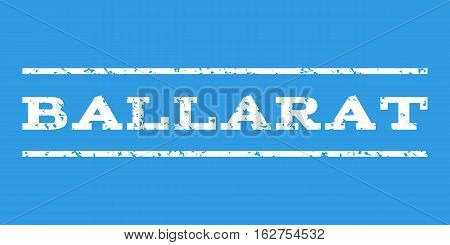 Ballarat watermark stamp. Text caption between horizontal parallel lines with grunge design style. Rubber seal stamp with scratched texture. Vector white color ink imprint on a blue background.