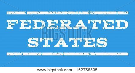 Federated States watermark stamp. Text tag between horizontal parallel lines with grunge design style. Rubber seal stamp with dust texture. Vector white color ink imprint on a blue background.