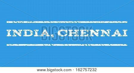 India, Chennai watermark stamp. Text caption between horizontal parallel lines with grunge design style. Rubber seal stamp with scratched texture. Vector white color ink imprint on a blue background.
