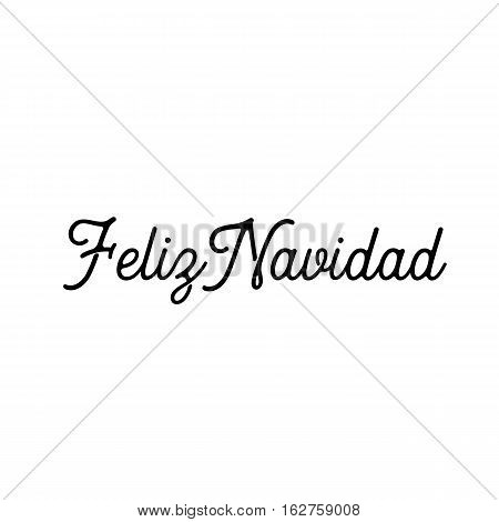 Feliz Navidad words vector illustration. Lettering Christmas and New Year holiday calligraphy phrase isolated on the white background. Black color Spanish greeting card