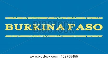 Burkina Faso watermark stamp. Text caption between horizontal parallel lines with grunge design style. Rubber seal stamp with dirty texture. Vector yellow color ink imprint on a blue background.