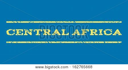 Central Africa watermark stamp. Text tag between horizontal parallel lines with grunge design style. Rubber seal stamp with dust texture. Vector yellow color ink imprint on a blue background.