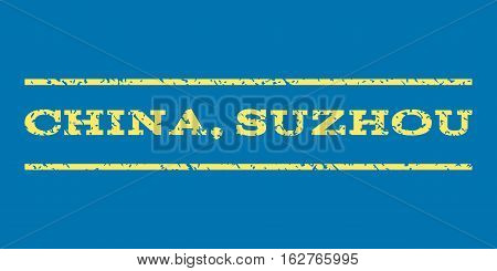China, Suzhou watermark stamp. Text caption between horizontal parallel lines with grunge design style. Rubber seal stamp with dust texture. Vector yellow color ink imprint on a blue background.